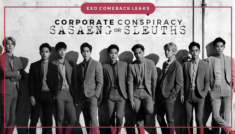 EXO Comeback Leaks: Corporate Conspiracy or Sasaeng Sleuths