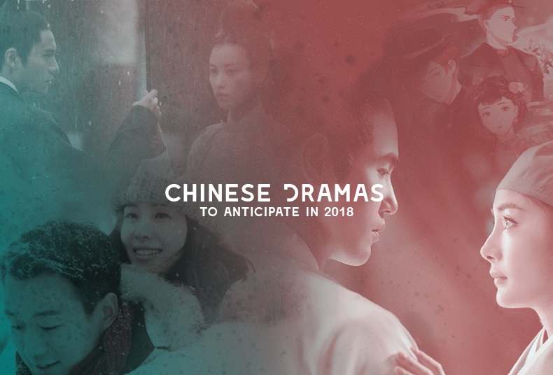 Chinese Dramas to Anticipate in 2018 - OH! Press