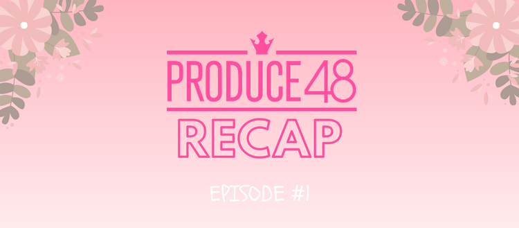 Produce 48 Recap: Episode 1 - OH! Press